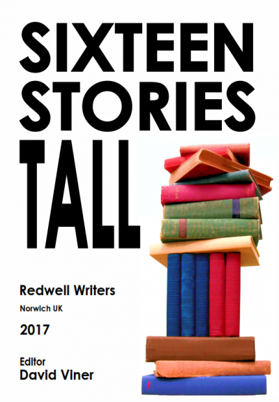 Sixteen Stories Tall - Redwell Writers Anthology Volume 1